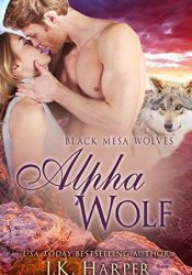 Alpha Wolf (Black Mesa Wolves #2) Pdf Book