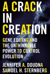 A Crack in Creation: Gene Editing and the Unthinkable Power to Control Evolution Book Pdf