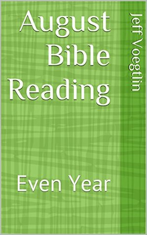 August Bible Reading: Even Year (Two-year Reading Plan Bible Book 8)