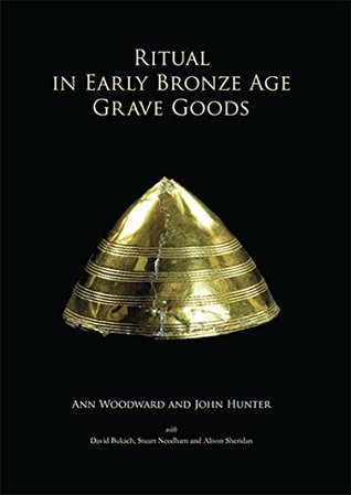 Ritual in Early Bronze Age Grave Goods