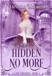 Hidden No More (A Lady Forsaken, #5)