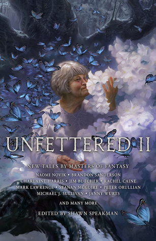 Unfettered II: New Tales By Masters of Fantasy (Unfettered, #2)