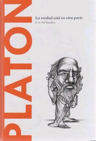Platón: la verdad está en otra parte (Biblioteca Descubrir la Filosofía, #1)