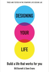 Designing Your Life: Build a Life that Works for You Book Pdf