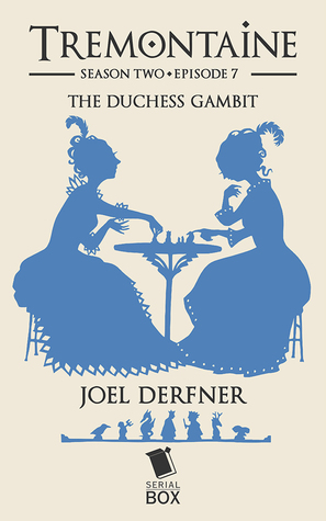The Duchess Gambit (Tremontaine #2.7)