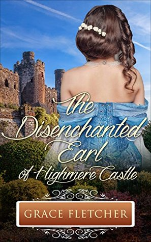 The Disenchanted Earl of Highmere Castle