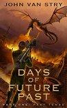 Days of Future Past - Part 1: Past Tense