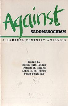 Against Sadomasochism: A Radical Feminist Analysis