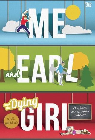 Me and Ear and the Dying Girl - Aku, Earl, dan si Cewek Sekarat