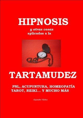 Hipnosis y otras cosas aplicadas a la tartamudez