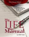 My Life Manual - International Edition by H.M. Todd