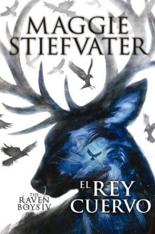 El rey cuervo (The Raven Boys, #4) Book Pdf ePub