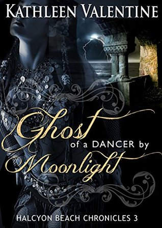 Ghosts of a Dancer by Moonlight: Halcyon Beach Chronicles 3