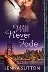Will Never Fade