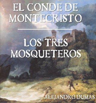 El Conde de Montecristo. Los Tres Mosqueteros