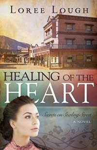 Healing Of The Heart (Secrets of Sterling Street)