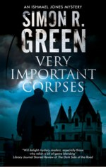 Book Review: Simon R. Green's Very Important Corpses