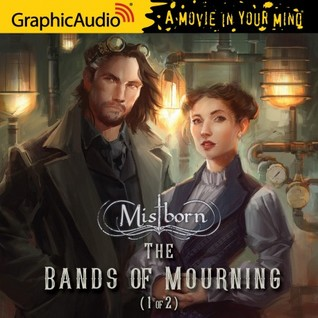 The Bands of Mourning, Part 1 (Mistborn #6, 1/2)