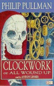 Clockwork: Complete & Unabridged