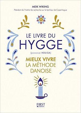 Le Livre du Hygge  Mieux vivre : la méthode danoise
