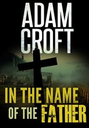 In the Name of the Father (Knight & Culverhouse Book 6) Pdf Book