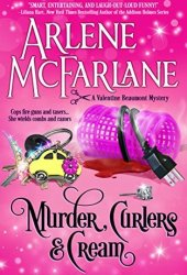 Murder, Curlers, and Cream (Valentine Beaumont, #1)