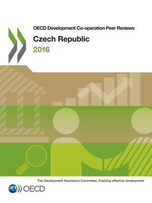 OECD Development Co-Operation Peer Reviews OECD Development Co-Operation Peer Reviews: Czech Republic 2016