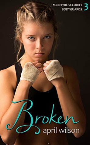 Broken (McIntyre Security Bodyguard #3)
