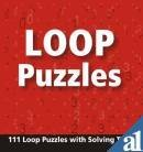 Loop Puzzles: 111 Loop Puzzles with Solving Tips