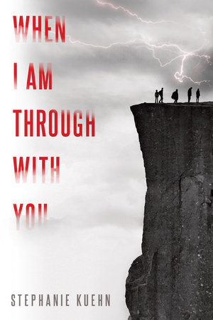 Blog Tour for When I Am Through With You by Stephanie Kuehn