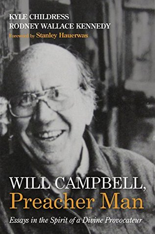 Will Campbell, Preacher Man: Essays in the Spirit of a Divine Provocateur