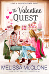 The Valentine Quest (Love at the Chocolate Shop #5)