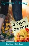 6 Dates to Disaster (Bird Face, #3)