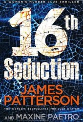 16th Seduction (Women's Murder Club, #16)