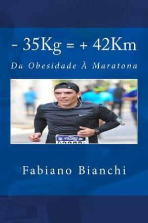 - 35kg = + 42km: Da Obesidade a Maratona
