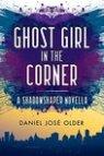 Ghost Girl in the Corner (Shadowshaper, #1.5)