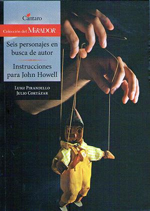 Seis personajes en busca de autor; Instrucciones para John Howell
