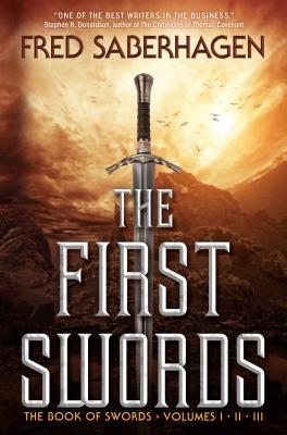 The First Swords: The Book of Swords, Volumes I, II, III