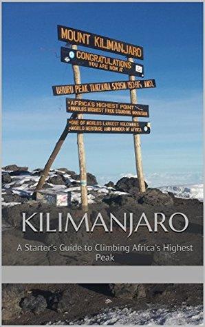 Kilimanjaro: A Starter's Guide to Climbing Africa's Highest Peak