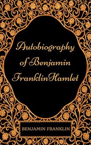 Autobiography of Benjamin Franklin Hamlet