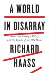 A World in Disarray: American Foreign Policy and the Crisis of the Old Order Book Pdf
