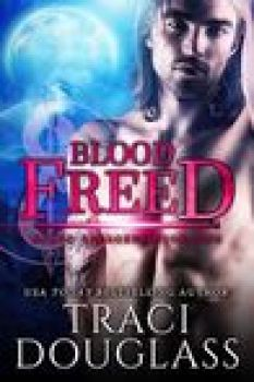 Blood Freed (Blood Ravagers, #2)