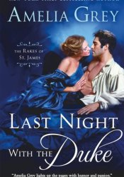 Last Night with the Duke (The Rakes of St. James, #1) Pdf Book