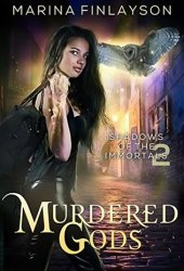 Murdered Gods (Shadows of the Immortals, #2)