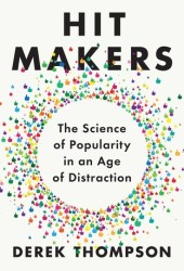 Hit Makers: The Science of Popularity in an Age of Distraction Book Pdf
