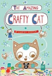 The Amazing Crafty Cat (Crafty Cat, #1) Book Pdf