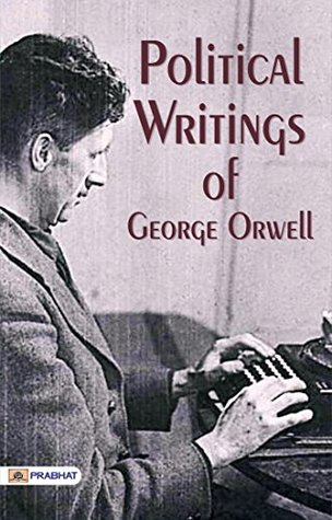 Political Writings of George Orwell