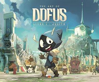 The art of Dofus Livre 01 : Julith
