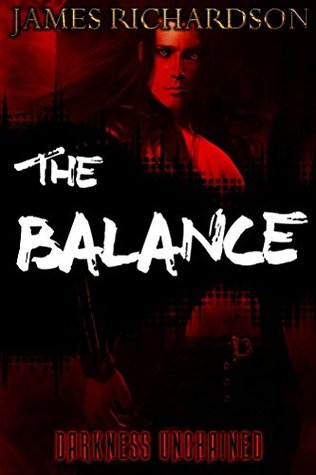 The Balance: Darkness Unchained (The Chaotic. Order Book 1)