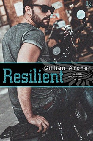 Resilient (True Brothers MC, #3)